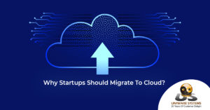 Why Startups Should Migrate To Cloud?