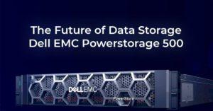 The future of data storage: Dell EMC PowerStore 500